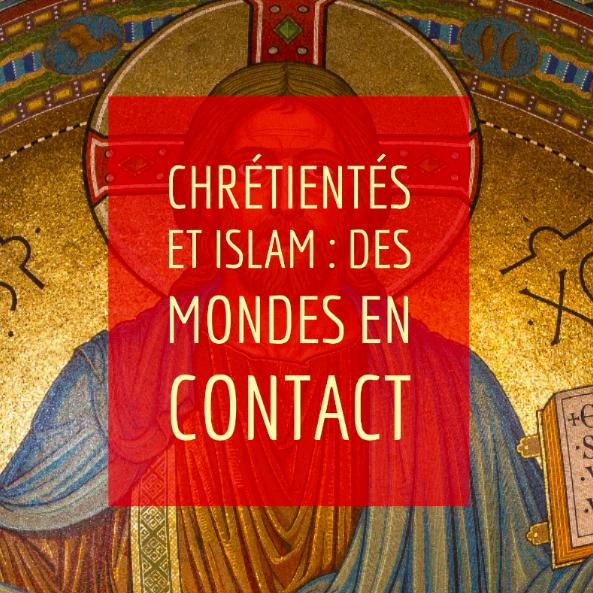 CHAP 1 – Chrétientés et Islam, des mondes en contact (VIème-XIIIème siècles)