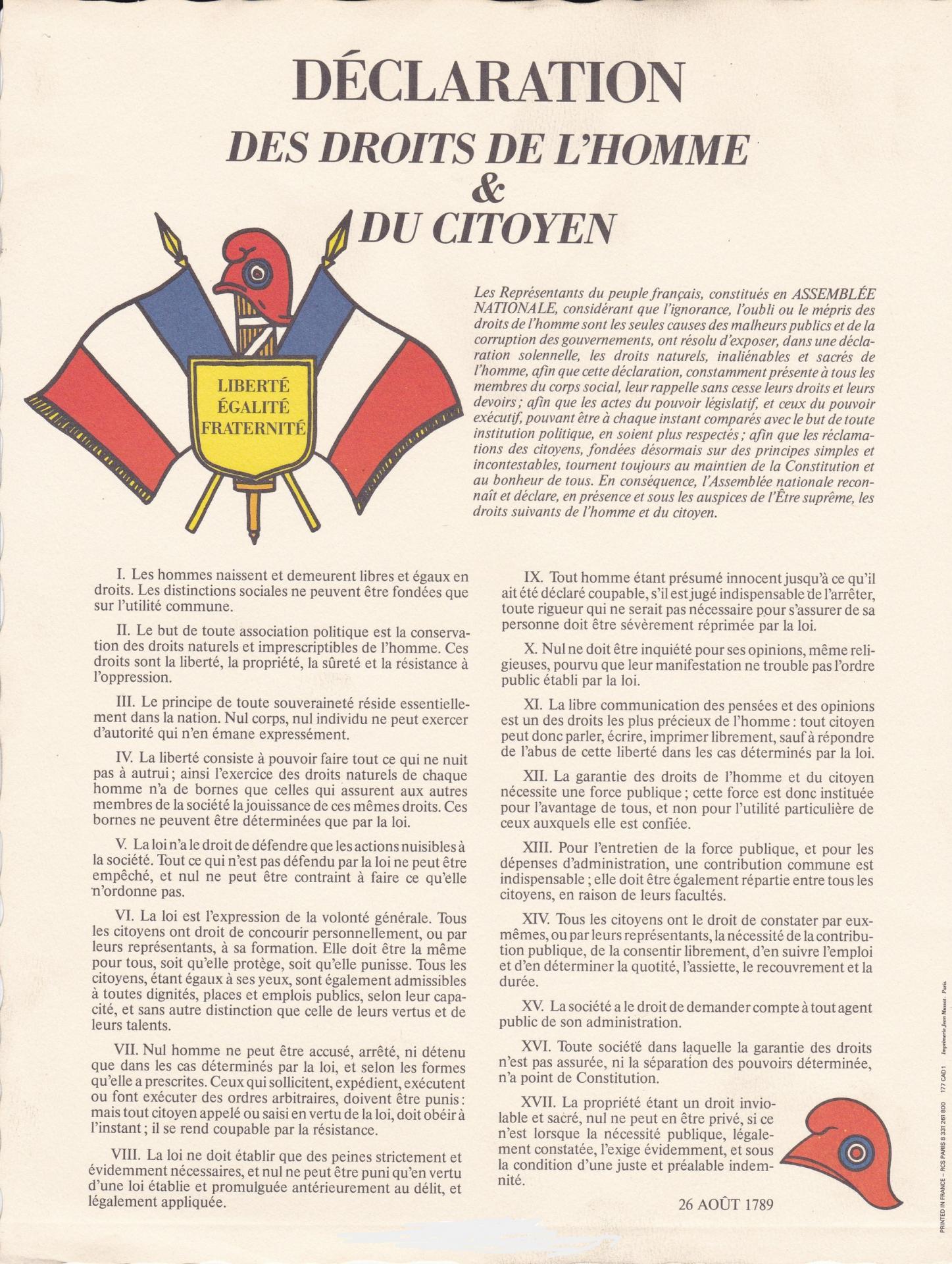 La Déclaration des Droits de l'Homme et du citoyen , aout 1789.