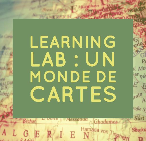 Learning Lab : Un monde de cartes