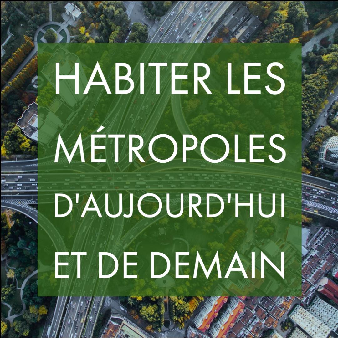 Chap 5 – Habiter les métropoles d'aujourd'hui et de demain